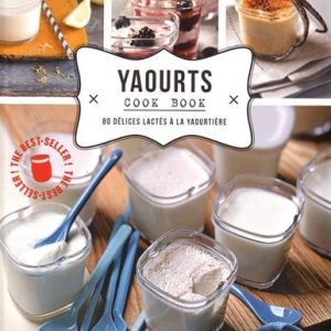 Yaourts-cook-book-80-dlices--la-yaourtire-0