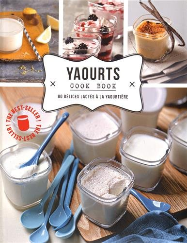 Yaourts-cook-book-80-dlices–la-yaourtire-0