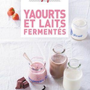 Mes-petites-recettes-magiques-yaourts-et-laits-ferments-100-recettes-faciles-et-naturelles-avec-ou-sans-yaourtire-0
