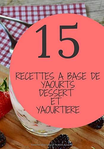 15-recettes-a-base-de-yaourt-dessert-et-yaourtiere-0